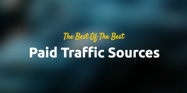 For the best ways to buy quality traffic